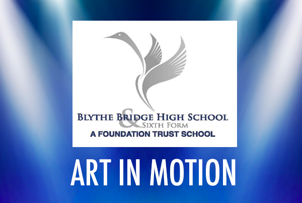 Art In Motion – Blythe Bridge High School and Sixth Form